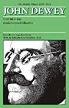 The Middle Works of John Dewey, Volume 9, 1899-1924: Democracy and Education, 1916 (Collected Works of John Dewey)
