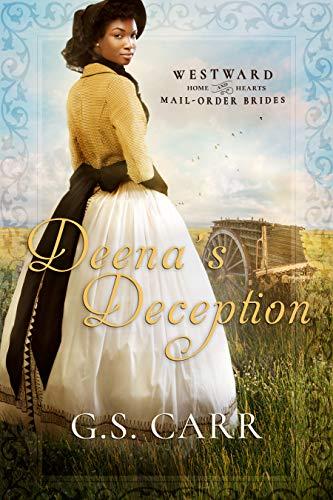 Deena's Deception (Westward Home and Hearts Mail-Order Brides Book 5) (English Edition)