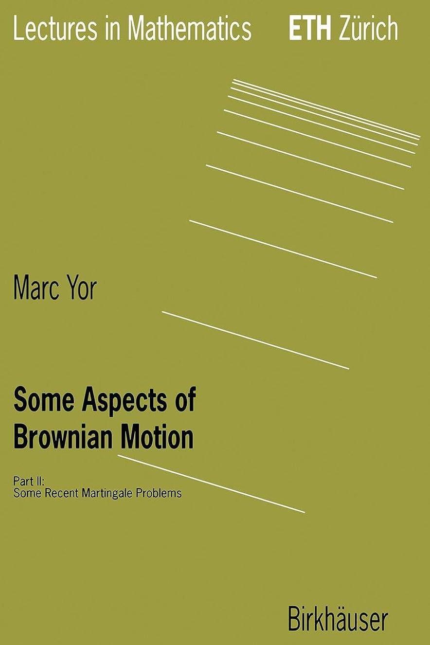 優れた消えるマルコポーロSome Aspects of Brownian Motion: Part II: Some Recent Martingale Problems (Lectures in Mathematics. ETH Zuerich)