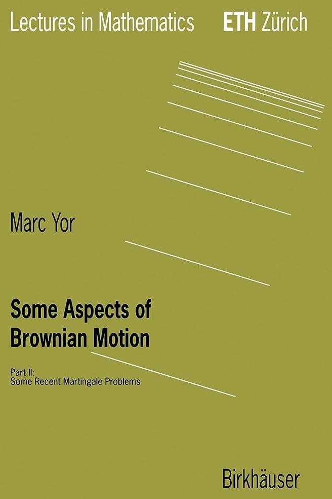 排気呼吸拒絶Some Aspects of Brownian Motion: Part II: Some Recent Martingale Problems (Lectures in Mathematics. ETH Zuerich)
