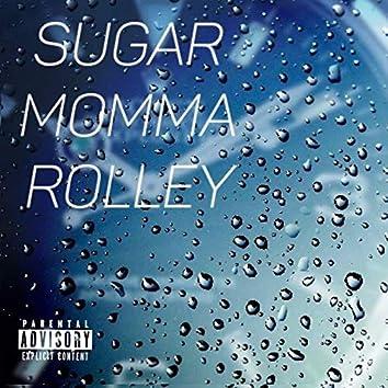 Sugar Momma Rolley