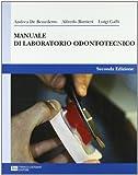Manuale di laboratorio odontotecnico. Per gli Ist. professionali per l'industria e l'artigianato