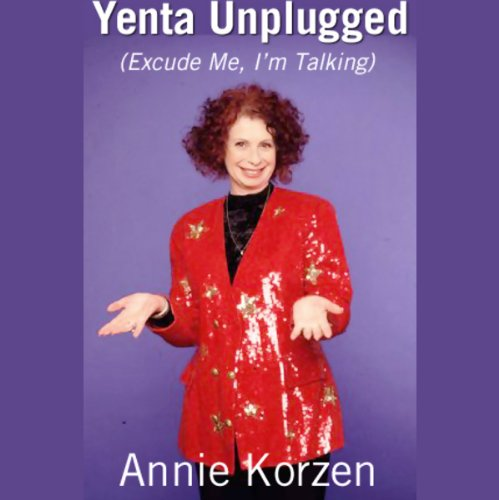 Yenta Unplugged (Excuse Me, I'm Talking) audiobook cover art