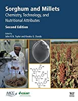 Sorghum and Millets, Second Edition: Chemistry, Technology, and Nutritional Attributes