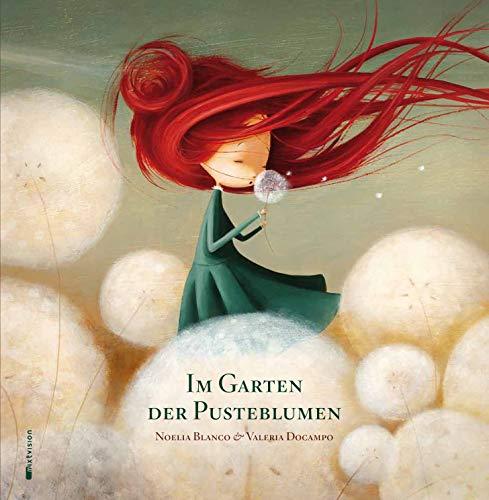 Im Garten der Pusteblumen: Poetisches Bilderbuch (Geschenkbuch) über die Schönheit des Träumens und Wünschens