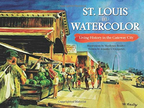 St. Louis in Watercolor: Living History in the Gateway City