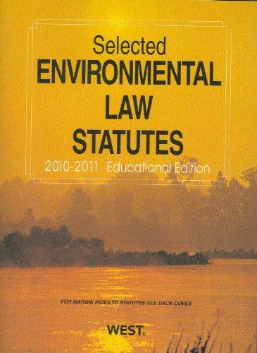 Selected Environmental Law Statutes, 2010-2011 Educational Edition