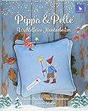 Pippa & Pelle: Wichtelfeine Handarbeiten - Daniela Drescher