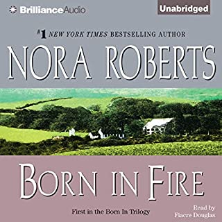 Born in Fire     Born In Trilogy, Book 1              Auteur(s):                                                                                                                                 Nora Roberts                               Narrateur(s):                                                                                                                                 Fiacre Douglas                      Durée: 9 h et 6 min     7 évaluations     Au global 4,4