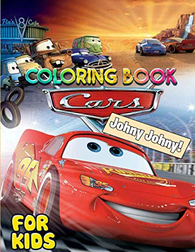 Johny Johny! - Cars Coloring Book For Kids: A Wonderful Book For Relaxation And Relieve Stress