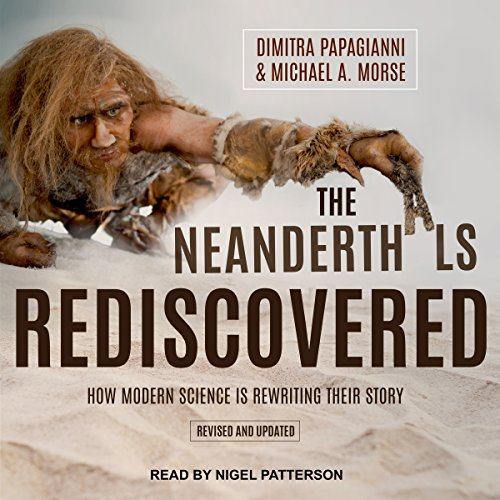 The Neanderthals Rediscovered Audiobook By Dimitra Papagianni,                                                                                        Michael A. Morse cover art