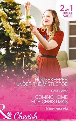 Housekeeper Under The Mistletoe: Housekeeper Under the Mistletoe / Coming Home for Christmas (Cherish)