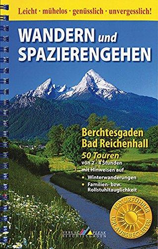 Wandern und Spazierengehen - Berchtesgaden / Bad Reichenhall: 50 Touren