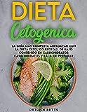 DIETA CETOGÉNICA: La Guía Más Completa Adelgazar Con La Dieta Keto, 100 recetas de bajo contenido en carbohidratos carbohidratos y fácil de preparar