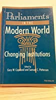 Parliaments in the Modern World: Changing Institutions by Unknown(1994-06-09)