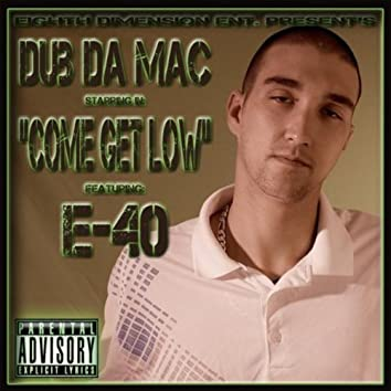 Come Get Low (feat. E-40)