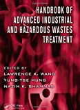 Handbook of Advanced Industrial and Hazardous Wastes Treatment (Advances in Industrial and Hazardous Wastes Treatment)