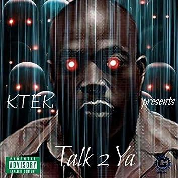 TALK 2 YA