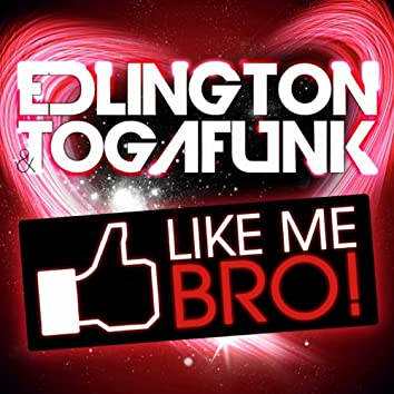 Like Me Bro!