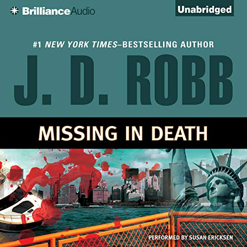 Missing in Death     In Death, Book 29.5              By:                                                                                                                                 J. D. Robb                               Narrated by:                                                                                                                                 Susan Ericksen                      Length: 3 hrs and 26 mins     31 ratings     Overall 4.7