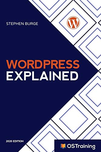 WordPress Explained: Your Step-by-Step Guide to WordPress: 3 (2020 Edition)