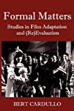 Formal Matters: Studies in Film Adaptation and (Re) Valuation