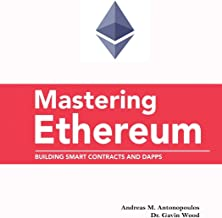 Mastering Ethereum: Building Smart Contracts and DApps: Building Smart Contracts and DApps