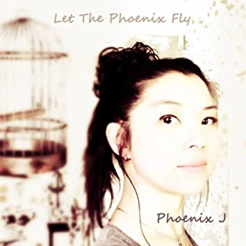 Let the Phoenix Fly