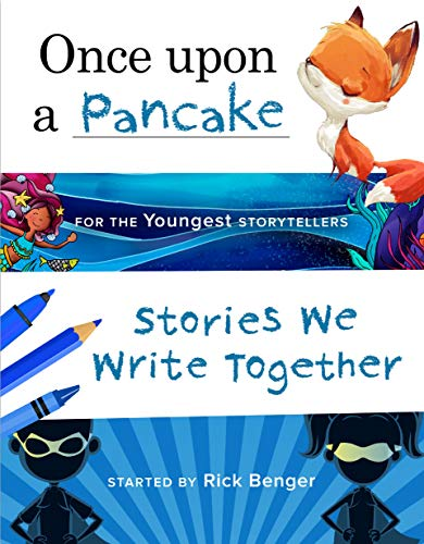 Once upon a Pancake for the Youngest Storytellers: Stories We Write Together ages 35