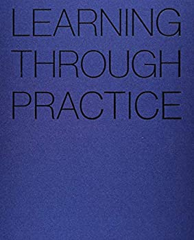 Learning Through Practice 1941806570 Book Cover