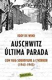 Auschwitz: última parada: Com vaig sobreviure a l'Horror (1943-1945) (LABUTXACA)
