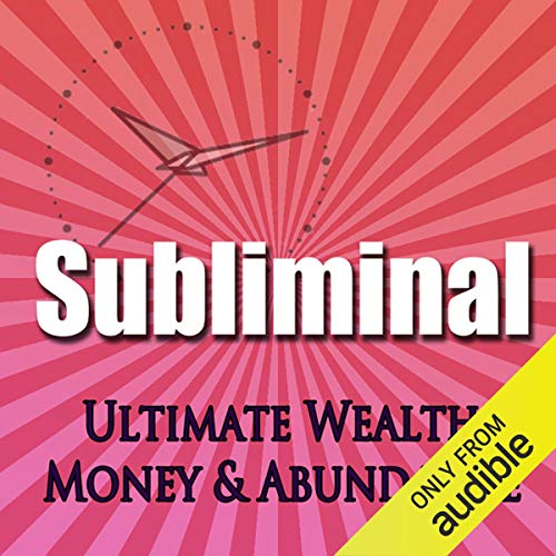 Couverture de Subliminal Ultimate Wealth, Money & Abundance