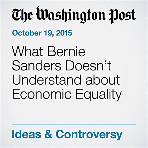 What Bernie Sanders Doesn't Understand about Economic Equality audiobook cover art
