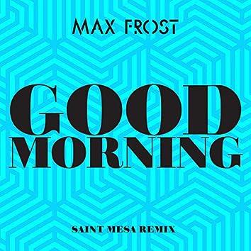 Good Morning (Saint Mesa Remix)