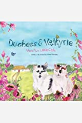 Cats Duchess & Valkyrie: Two Little Cats Paperback