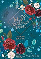 The Ancient Song of Life (Misty River Valley Fairies)