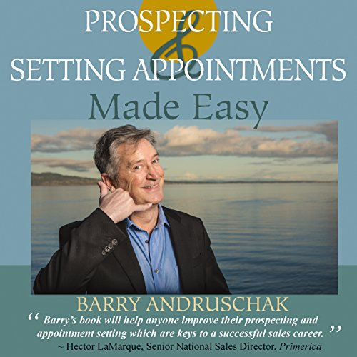 Page de couverture de Prospecting and Setting Appointments Made Easy