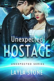Unexpected Hostage (Unexpected Series Book 1) by [Layla Stone]