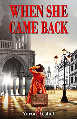 When She Came Back: A WW2 Historical Novel, Based on a True Story by [Yaron Reshef]