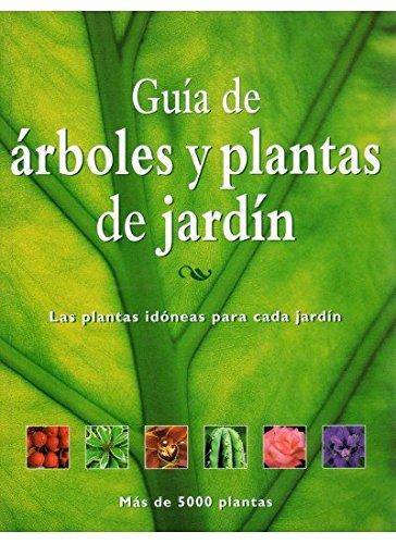 GUIA DE ARBOLES Y PLANTAS DE JARDIN (GUÍAS DEL NATURALISTA-JARDINERÍA-PAISAJISMO)