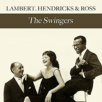 Lambert, Hendricks & Ross: The Swingers