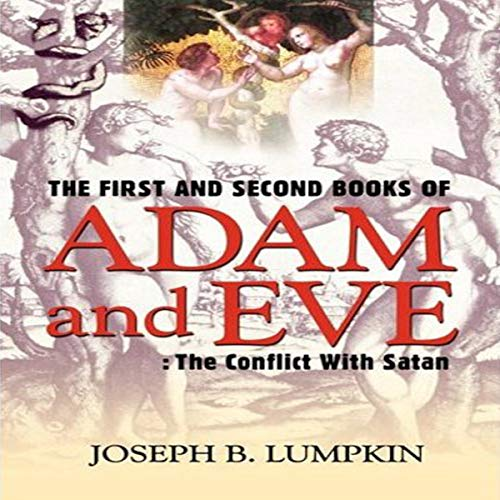 The First and Second Books of Adam and Eve: The Conflict with Satan audiobook cover art