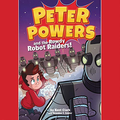 Peter Powers and the Rowdy Robot Raiders!  By  cover art