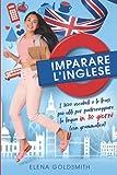 Imparare l'inglese: 3600 vocaboli e frasi più utili + la grammatica inglese per padroneggiare la lingua, ampliare il vocabolario ed esprimersi con naturalezza in 30 giorni (corso di inglese completo)