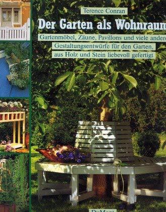 Der Garten als Wohnraum. Gartenmöbel, Zäune, Pavillons und viele andere Gestaltungsentwürfe für den Garten, aus Holz und Stein liebevoll gefertigt.