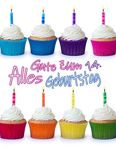 Alles Gute zum 14. Geburtstag: Niedliches Cupcake Geburtstagsbuch, das als Tagebuch oder Notizbuch verwendet werden kann. Besser als eine Geburtstagskarte!