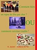 Comment faire un repas de fêtes pas cher ? - Ou comment cuisinez malin !