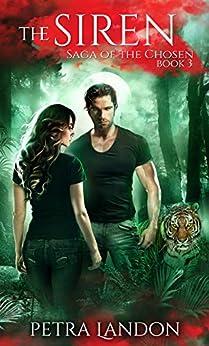 The Siren (Saga of the Chosen Book 3) by [Petra Landon]