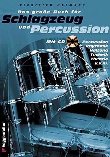 Das große Buch für Schlagzeug und Percussion. Inkl. CD: Schlagzeugschule für Anfänger und Fortgeschrittene