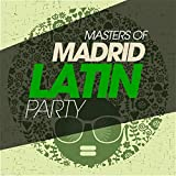 Masters of Madrid Latin Party